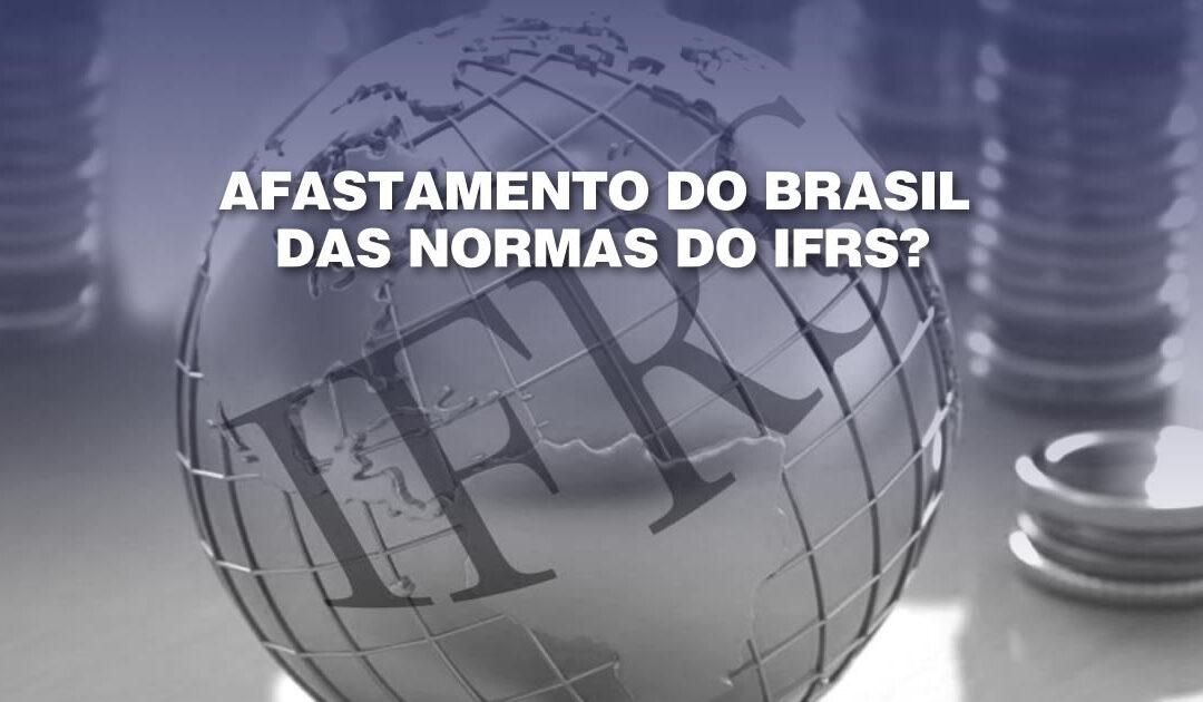 Afastamento do Brasil das Normas do IFRS?